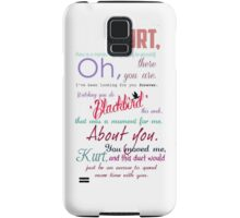 Kurt, there is a moment when you say to yourself, Oh, there you are. Samsung Galaxy Case/Skin