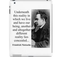 Underneath This Reality - Nietzsche iPad Case/Skin