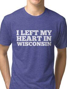 I Left My Heart In Wisconsin Love Native Homesick T-Shirt Tri-blend T-Shirt