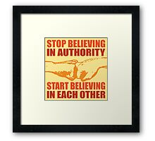 Stop believing in authority - 1 Framed Print
