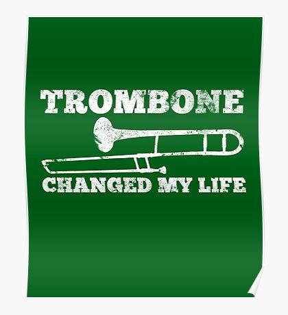 Trombone Changed My Life - Trombone Pro Design Poster