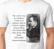 The Surest Way To Corrupt - Nietzsche Unisex T-Shirt