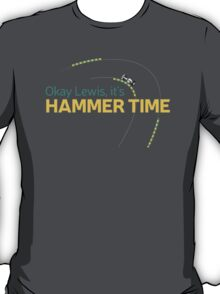 Okay Lewis, it's hammer time t-shirt T-Shirt