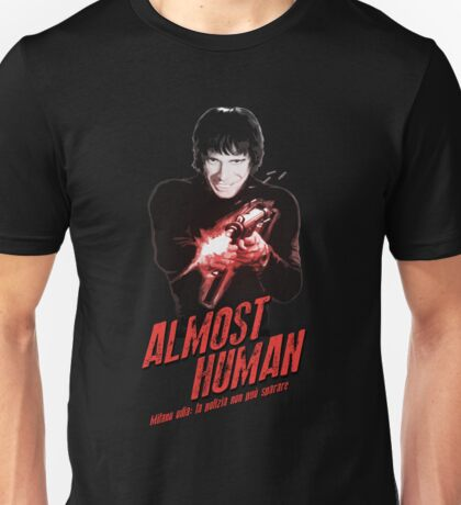 Almost Human - Tomas Milian Unisex T-Shirt