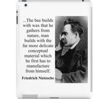 The Bee Builds With Wax - Nietzsche iPad Case/Skin