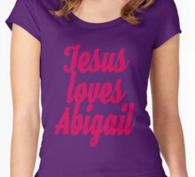 Jesus loves Abigail Women's Fitted Scoop T-Shirt