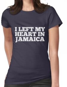 I Left My Heart In Jamaica Love Native Homesick T-Shirt Womens Fitted T-Shirt