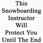 This Snowboarding Instructor Will Protect You Until The End  by supernova23