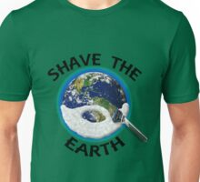Shave the Earth Unisex T-Shirt