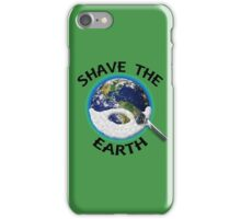 Shave the Earth iPhone Case/Skin