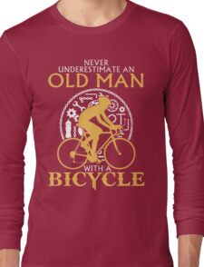 never underestimate a Old Man with a Bicycle t-shirt & Hoodie Long Sleeve T-Shirt