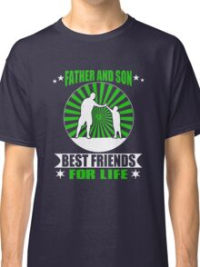 Father and Son best friend for life T-shirt Classic T-Shirt