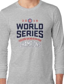 Chicago Cubs World Series Champions 2016 Long Sleeve T-Shirt