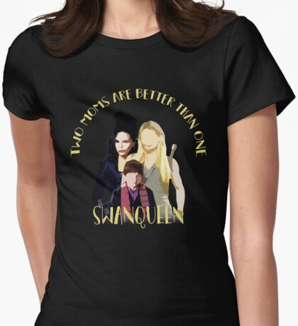 Once Upon A Time: #SWANQUEEN - Two Moms Are Better Than One Womens Fitted T-Shirt