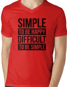 SIMPLE TO BE HAPPY DIFFICULT TO BE SIMPLE Mens V-Neck T-Shirt