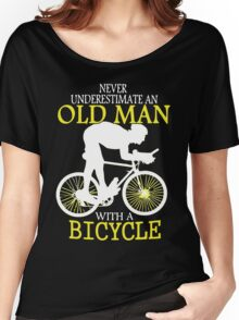 never underestimate a Old Man with a Bicycle t-shirt  Women's Relaxed Fit T-Shirt