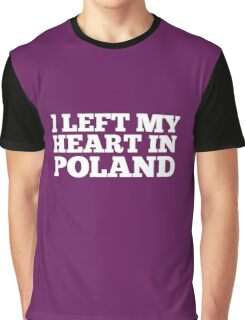 I Left My Heart In Poland Love Native Homesick T-Shirt Graphic T-Shirt