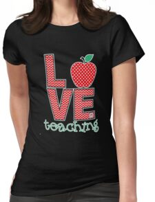 Love Teaching  Womens Fitted T-Shirt