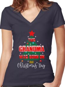 Grandma Was Born On Christmas Day  Women's Fitted V-Neck T-Shirt