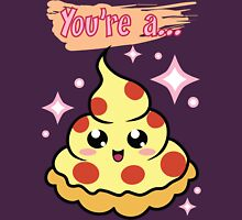 You're A Pizza Unisex T-Shirt