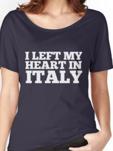I Left My Heart In Italy Love Native Homesick T-Shirt Women's Relaxed Fit T-Shirt