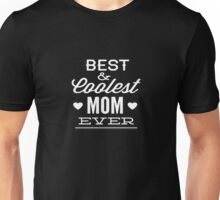 Best And Coolest Mom Ever Unisex T-Shirt