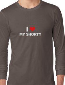 I Love My Shorty Long Sleeve T-Shirt