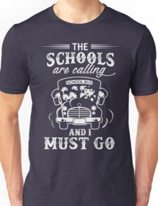 The Schools Are Calling, funny shirt for School Bus Driver Unisex T-Shirt