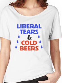 Liberal Tears And Cold Beers Women's Relaxed Fit T-Shirt