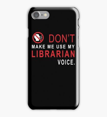 Librarian Voice T-shirt iPhone Case/Skin