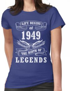Life Begins At 1949 The Birth of Legends Womens Fitted T-Shirt