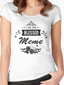 I Am One Blessed Meme T shirt Women's Fitted Scoop T-Shirt