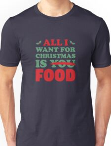 All I Want For Christmas Is Food Unisex T-Shirt