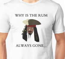 Why Is The Rum Always Gone... Unisex T-Shirt