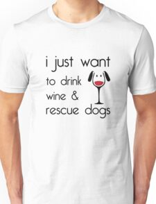 Drink Wine & Rescue Dogs Unisex T-Shirt
