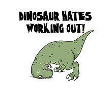 Funny Dinosaur Hates Woking Out Gift Shirt Photographic Print