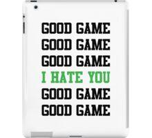Good Game I Hate You iPad Case/Skin