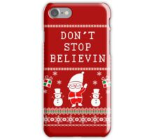 UGLY CHRISTMAS SWEATER QUOTE - DON'T STOP BELIEVING iPhone Case/Skin