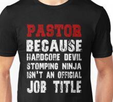 Pastor Because Hardcore Devil Stomping Ninja Isn't Official Job Title Unisex T-Shirt