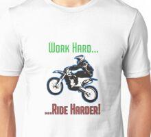 Work Hard Ride Harder! Motocross Unisex T-Shirt