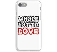Led Zeppelin Whole Lotta Love Music Quotes Hard Rock iPhone Case/Skin