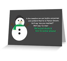 Drunk Snowman Greeting Card
