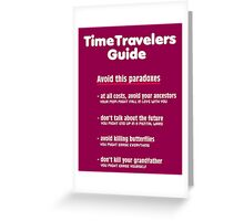 Time travelers guide Greeting Card