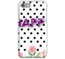 Happy,typography,water color,hand painted, flowers,floral,pattern,polka dots,modern,trendy,pattern iPhone Case/Skin