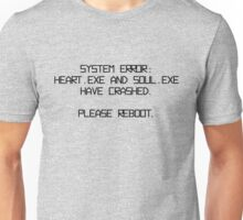 Error: Heart and soul have crashed Unisex T-Shirt
