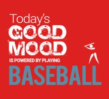 Today's Good Mood Is Powered by Playing Baseball Kids Tee