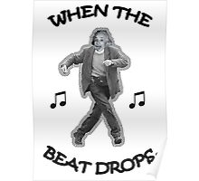 When the Beat Drops Poster