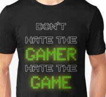 Don't Hate the Gamer Unisex T-Shirt