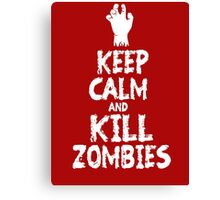Keep calm and kill zombies Canvas Print