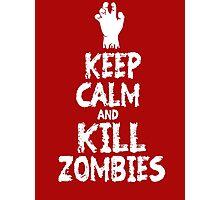 Keep calm and kill zombies Photographic Print